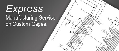 Manufacturing Service on Custom Gages