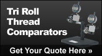 Tri Roll Thread Comparators - Get Your Quote Here